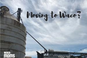 moving to waco waco moms blog