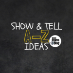 Show and Tell A-Z Ideas
