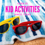 Over 25 Activities to Do With Kids In Waco
