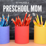 10 Tips For A Preschool Mom {From A Preschool Teacher}