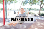 PARKS WACO MOMS BLOG