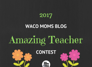 2017 Amazing Teacher Contest Waco Moms Blog
