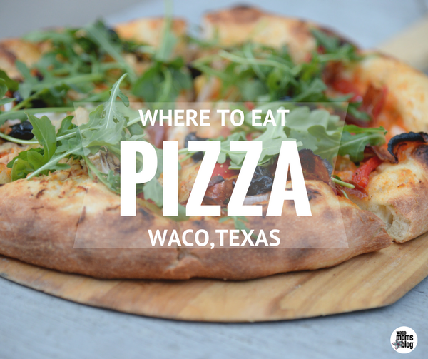 Pizza Waco Moms Blog