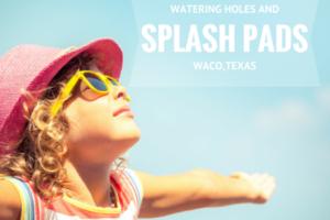 Splash Pads Waco Moms Blog