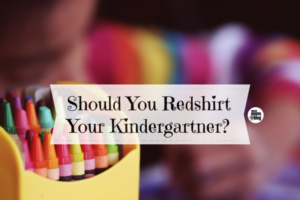 Should You Redshirt Your Kindergartner Waco Moms Blog