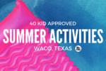 summer-activities-waco-moms-blog