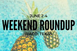 Weekend Roundup June 2-4