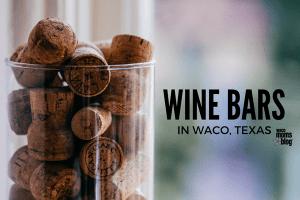 waco-moms-blog-waco-wine-bars