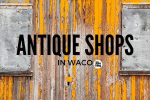waco-moms-blog-antique-shops-in-waco