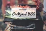 waco-moms-blog-how-to-host-a-backyard-bbq