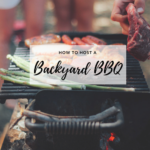 How to Host a Backyard BBQ