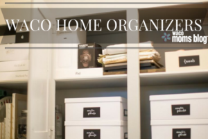 waco-moms-blog-waco-home-organizers