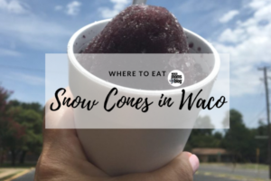 waco-moms-blog-where-to-eat-snow-cones-in-waco