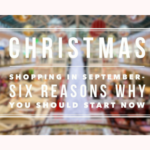 Christmas Shopping in September-6 Reasons Why You Should Start Now