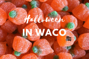 waco-moms-blog-a-complete-guide-to-halloween-in-waco