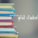 To the Mom Married to A Grad Student