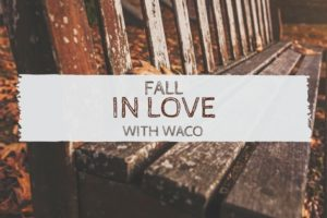 waco-moms-blog-fall-in-love-with-waco