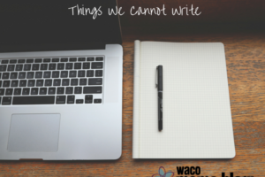 waco-moms-blog-Things-We -Cannot-Write
