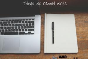 waco-moms-blog-Things-We -Cannot-Write