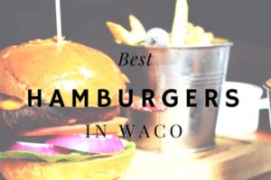 waco-moms-blog-best-hamburgers-in-waco