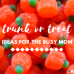 Trunk or Treat for Busy Moms