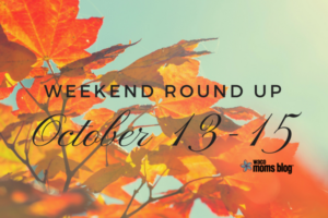 waco_moms_blog_weekend_roundup_october13-15