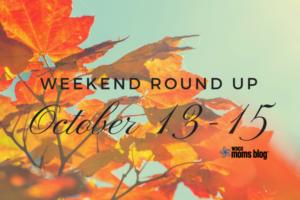 waco_moms_blog_weekend_roundup_october13-15