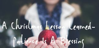 A Christmas Lesson Learned-Patience Is A Virtue