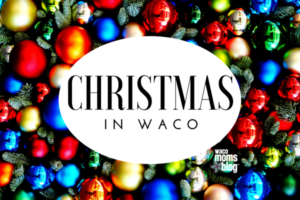 waco-moms-blog-Christmas in Waco