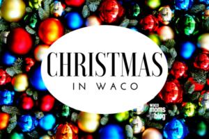 waco-moms-blog-Christmas in Waco