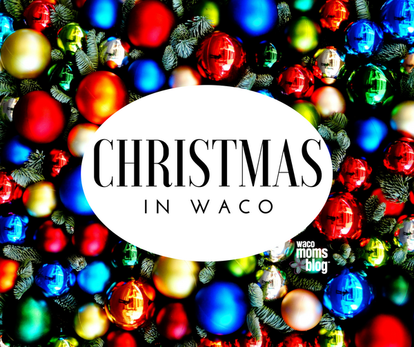 2020 Things To Do At Christmas In Waco, Tx A Complete Guide to Christmas in Waco