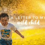 A Letter to My Wild Child