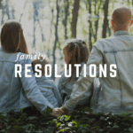 2018 Family Resolutions