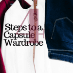 4 Steps to a Capsule Wardrobe