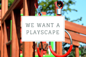 WACO- we want a playscape