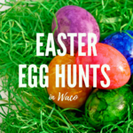 A Complete Guide to Easter Egg Hunts in Waco