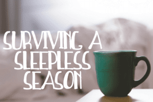 WACO-Surviving a Sleepless Season {With Kids Who Should Be Sleeping}
