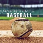 Parenting is Like Baseball