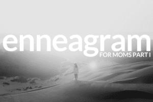 WACO-ennegram-for Moms Part I
