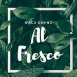Waco Dining: Al Fresco-Style