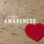 """Month of May is """"National Stroke Awareness Month"""""""