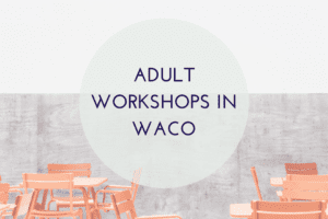 WACO-ADULT-WORKSHOPS