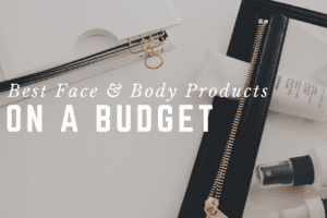 WACO-Best Face & Body Products on a Budget