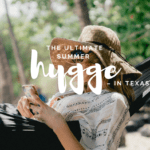 The Ultimate Summer Hygge – In Texas