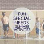 Fun Special Needs Summer Activities in Waco