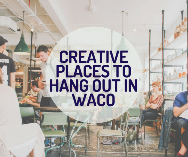WACO-Creative dates in Waco