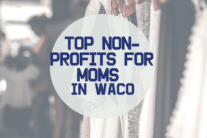 waco-moms-blog-non-profits-in-waco