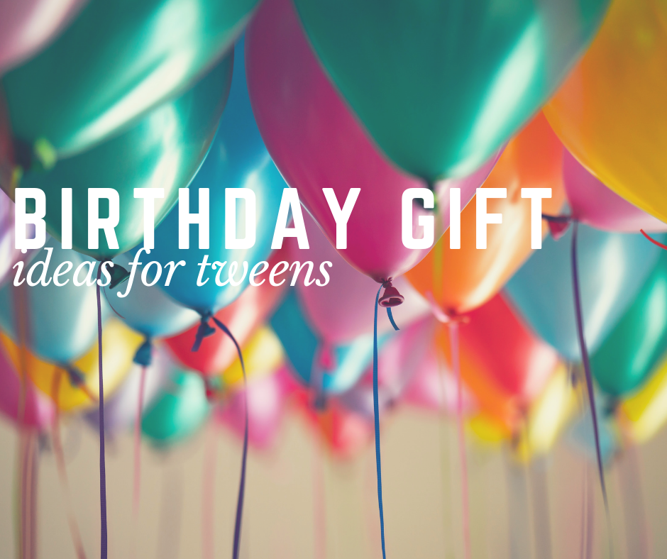 sc 1 st  Waco Moms Blog - City Moms Blog Network & Birthday Gift Ideas For Tweens