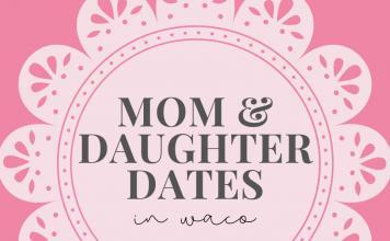 Mom & Daughter Dates in Waco