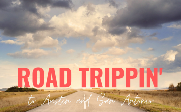 road tripping' to Austin and San Antonio